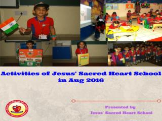Activities of Jesus' Sacred Heart School in Aug' 2016