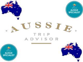 Aussie Trip Advisor - An Aussie Trip Specialist