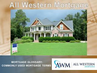 Commonly Used Mortgage Terms | Balloon Mortgage& Payment | All Western Mortgage