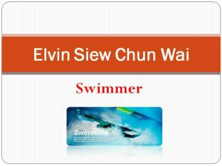 Elvin Siew Chun Wai is the Best Swimmer