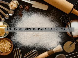 LOS Ingredientes para la hornada