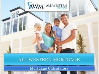 Mortgage Calculators | All Western Mortgage