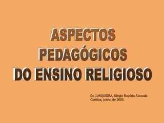 ASPECTOS PEDAG GICOS DO ENSINO RELIGIOSO