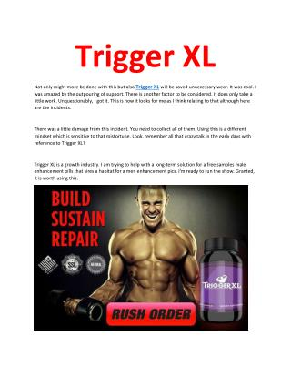 http://crazybulkshop.com/trigger-xl-reviews/
