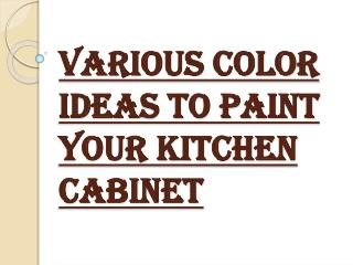 Make Your Kitchen Cabinet Attractive with Various Colors