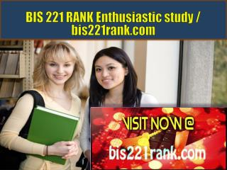 BIS 221 RANK Enthusiastic study / bis221rank.com