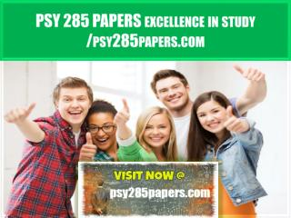 PSY 285 PAPERS Excellence In Study /psy285papers.com