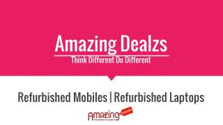 Refurbished Mobiles - Buy Refurbished Mobiles Online at Best Prices IndiamazingDealzs