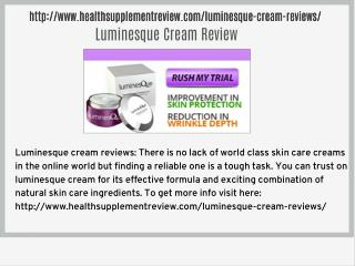 http://www.healthsupplementreview.com/luminesque-cream-reviews/