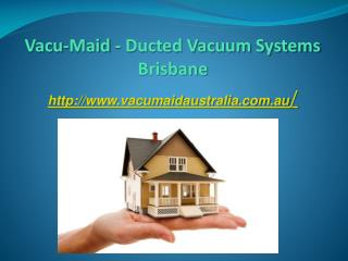 Vacu-Maid - CCTV Installation And Security Accessories In Brisbane