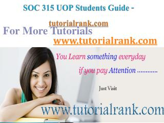 SOC 315 UOP Course Success Begins/tutorialrank.com