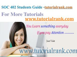 SOC 402  Course Success Begins/tutorialrank.com
