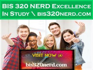 BIS 320 NERD Excellence In Study \ bis320nerd.com
