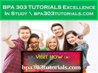 BPA 303 TUTORIALS Excellence In Study \ bpa303tutorials.com