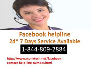 If you heve any problem with your Facebook account call 1-844-809-2884