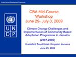 CBA Mid-Course Workshop June 29- July 3, 2009