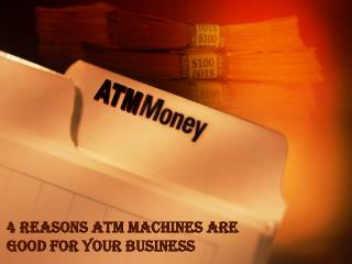 4 Reasons ATM Machines are Good for Your Business