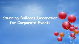 Balloon Decorations for all Corporate Events