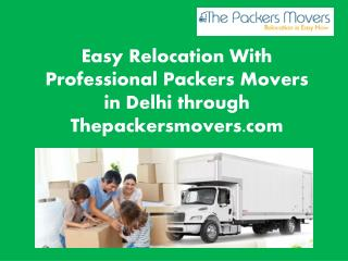 Easy Relocation With Professional Packers Movers in Delhi through Thepackersmovers.com