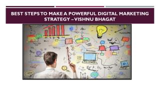 Best Steps to Make a Powerful Digital Marketing Strategy – Vishnu Bhagat