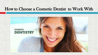 How to Choose a Cosmetic Dentist to Work With
