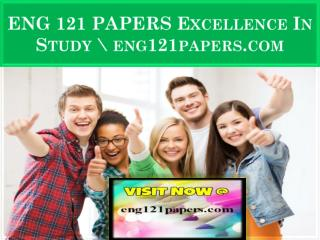ENG 121 PAPERS Excellence In Study \ eng121papers.com