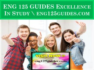 ENG 125 GUIDES Excellence In Study \ eng125guides.com