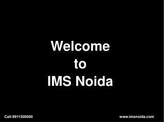 IMS NOIDA bachelor degree courses Call @ 9911500000