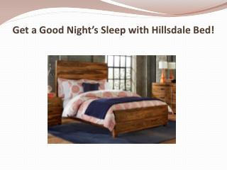 Get a Good Night's Sleep with Hillsdale Bed!