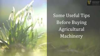 Some Useful Tips Before Buying Agricultural Machinery | Etractorimplements