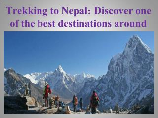 Trekking to Nepal: Discover one of the best destinations around