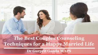 The Best Couples Counseling Techniques for a Happy Married Life