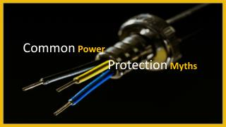 Common Power Protection Myths