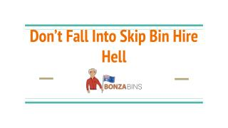 Don't Fall Into Skip Bin Hire Hell