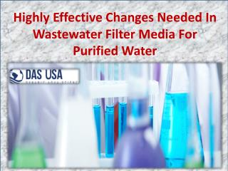 Highly Effective Changes Needed In Wastewater Filter Media For Purified Water