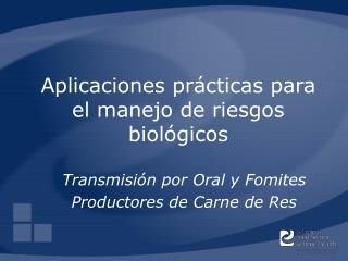 Aplicaciones pr cticas para el manejo de riesgos biol gicos