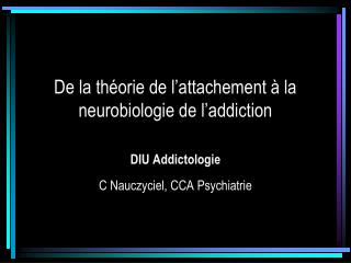 De la th orie de l attachement   la neurobiologie de l addiction