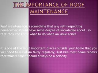 Roofing Maintenance - Why It Is So Important