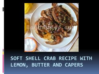Soft Shell Crab Recipe With Lemon, Butter And Capers