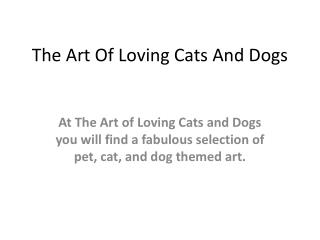 The Art Of Loving Cats And Dogs