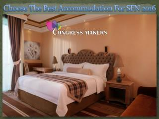 Choose The Best Accommodation For SFN 2016