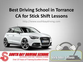 Right School to Learn Stick Shift Lessons is Driving School in Torrance CA