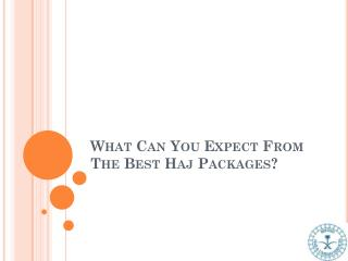 What Can You Expect From The Best Haj Packages?