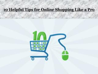 10 Helpful Tips for Online Shopping Like a Pro