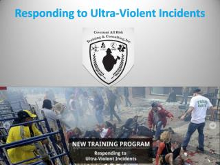Responding to Ultra-Violent Incidents