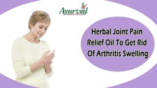 Best Herbal Joint Pain Relief Oil To Get Rid Of Arthritis Swelling Naturally