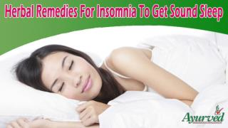 Herbal Remedies For Insomnia To Get Sound Sleep In A Natural Manner