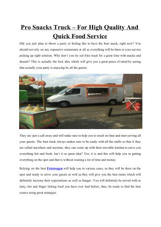 Pro Snacks Truck – For High Quality And Quick Food Service