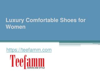 Luxury Comfortable Shoes for Women - Teefamm.com