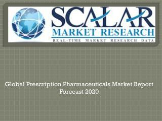 Global Prescription Pharmaceuticals Market By Therapeutic Segments, Market Dynamics, Market Segmentation, Market Geogr